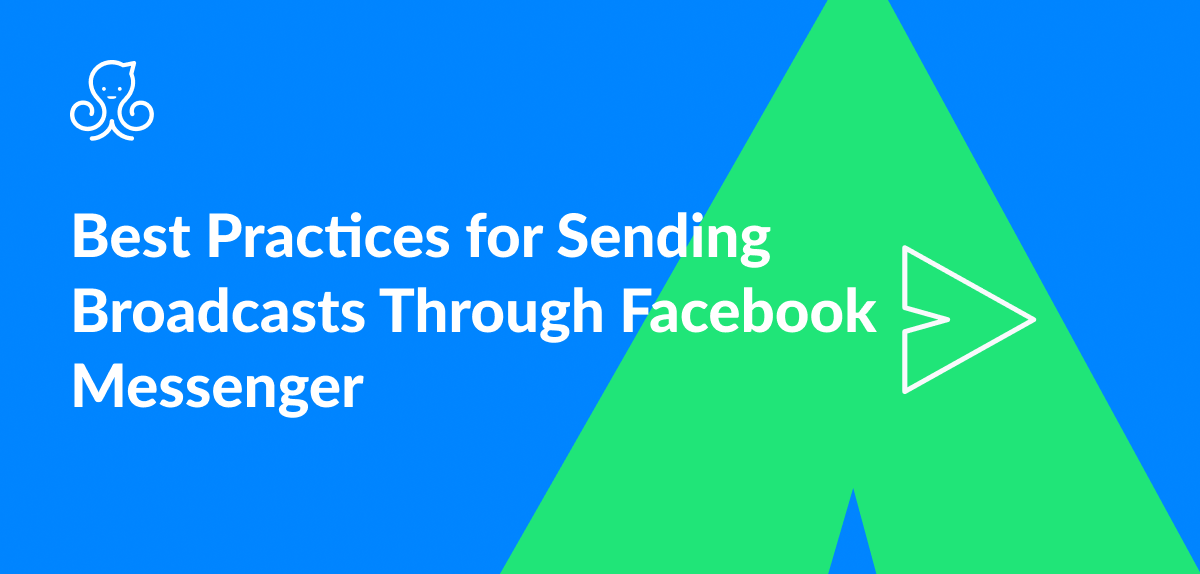 How to Send Facebook Messenger Broadcasts [UPDATED]