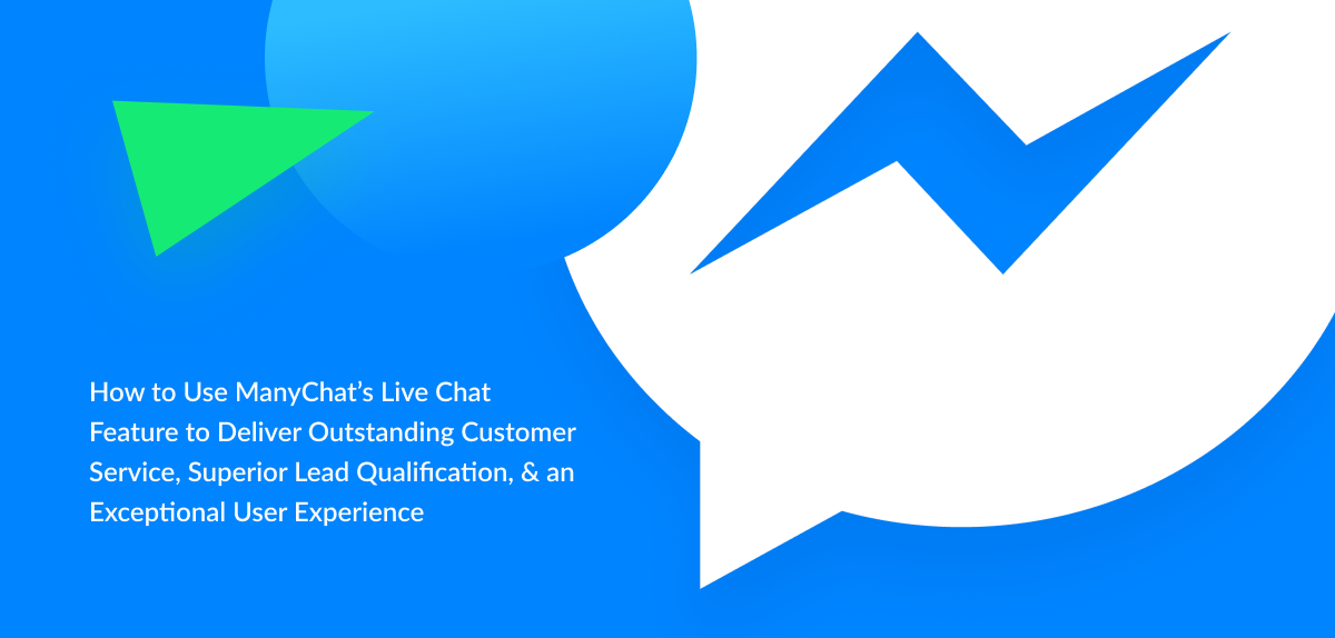 How to ManyChat's live chat feature to deliver outstanding customer service