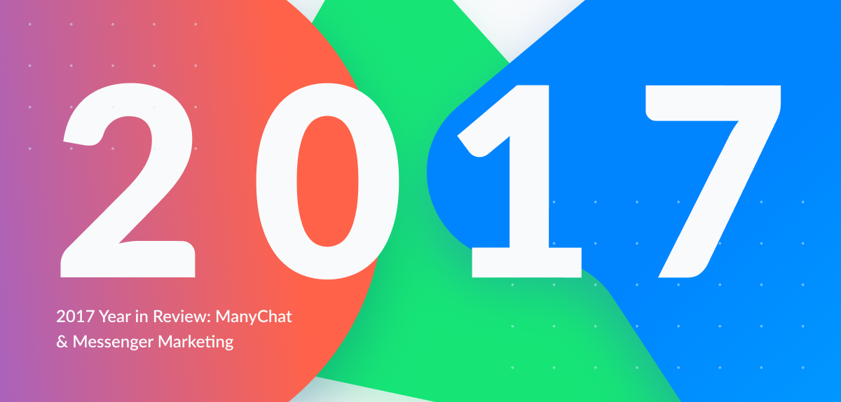 ManyChat's 2017 in Review