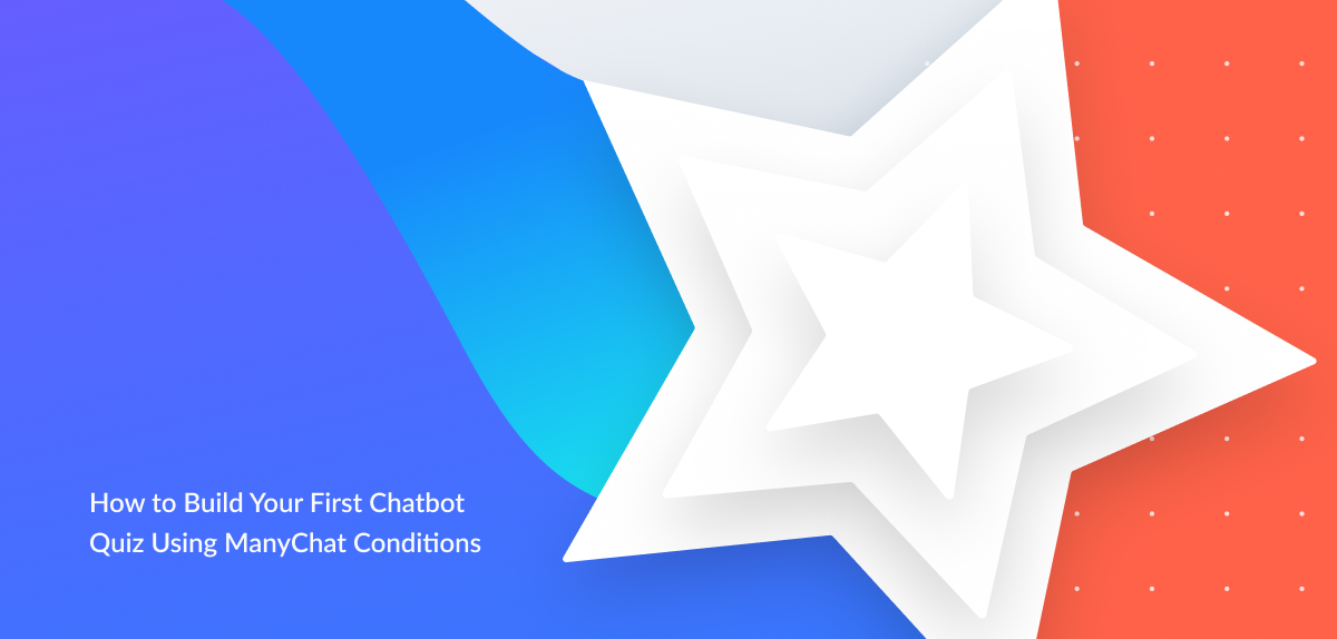 Build Your First Chatbot Quiz | ManyChat Conditional Feature