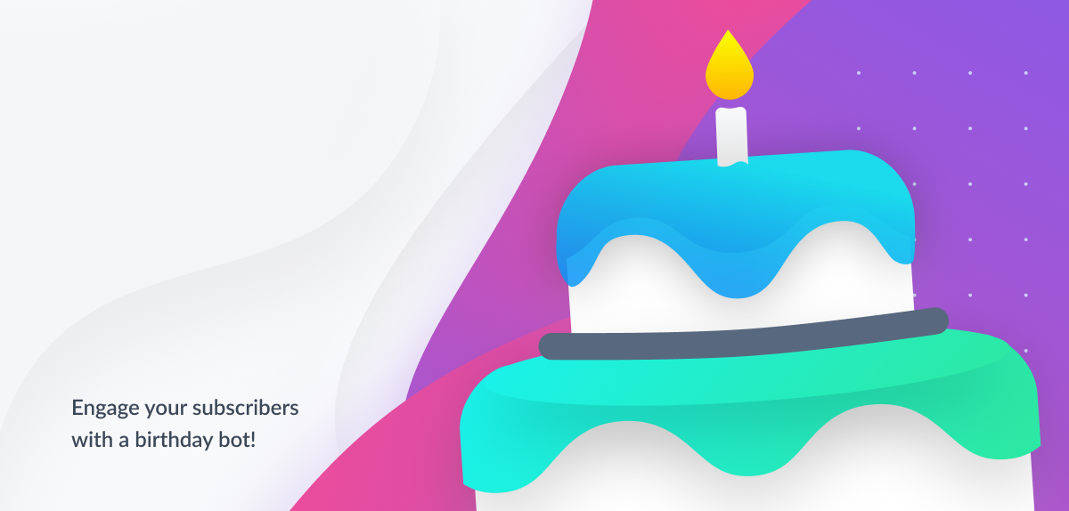 Engage your subscribers with a birthday bot with ManyChat