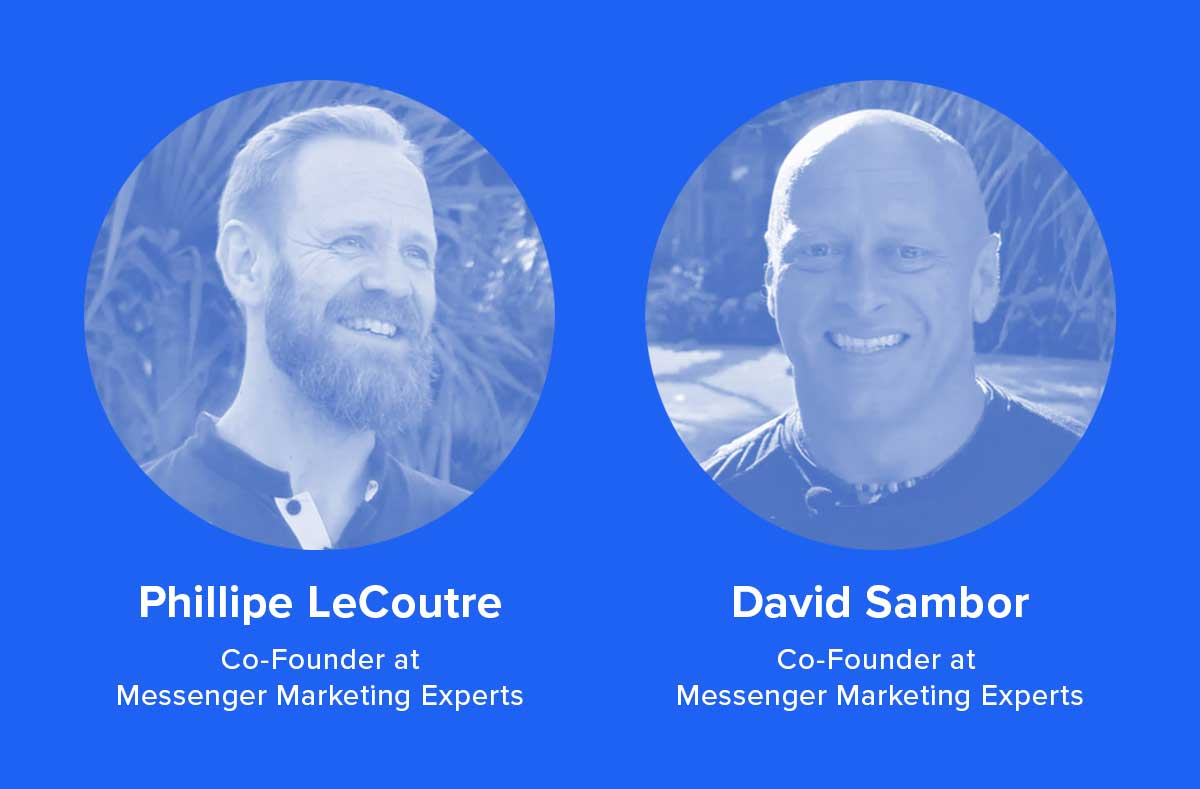 Philippe LeCoutre & David Sambor, Co-Founders of Messenger Marketing Experts