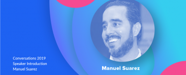Manuel Suarez Conversations 2019 Speaker Introduction