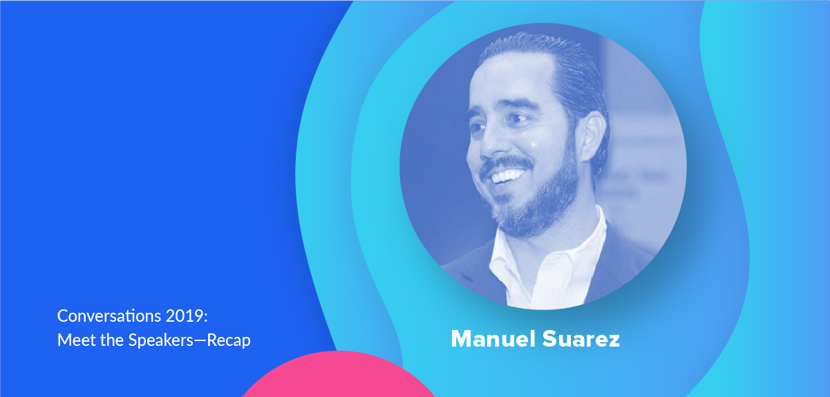 Manuel Suarez Meet the Speakers Recap