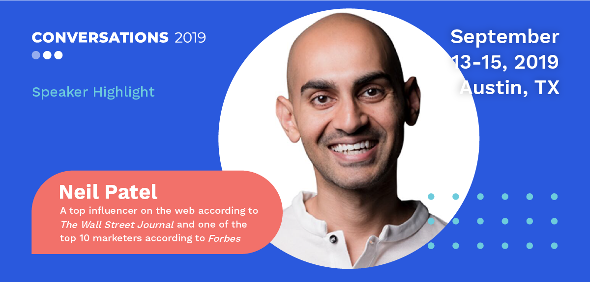 Neil Patel Conversations 2019 Speaker
