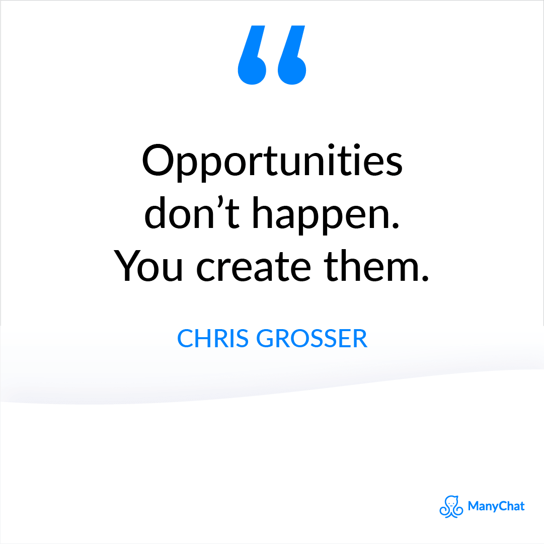 Sales motivation image - Opportunities don't happen. You create them.