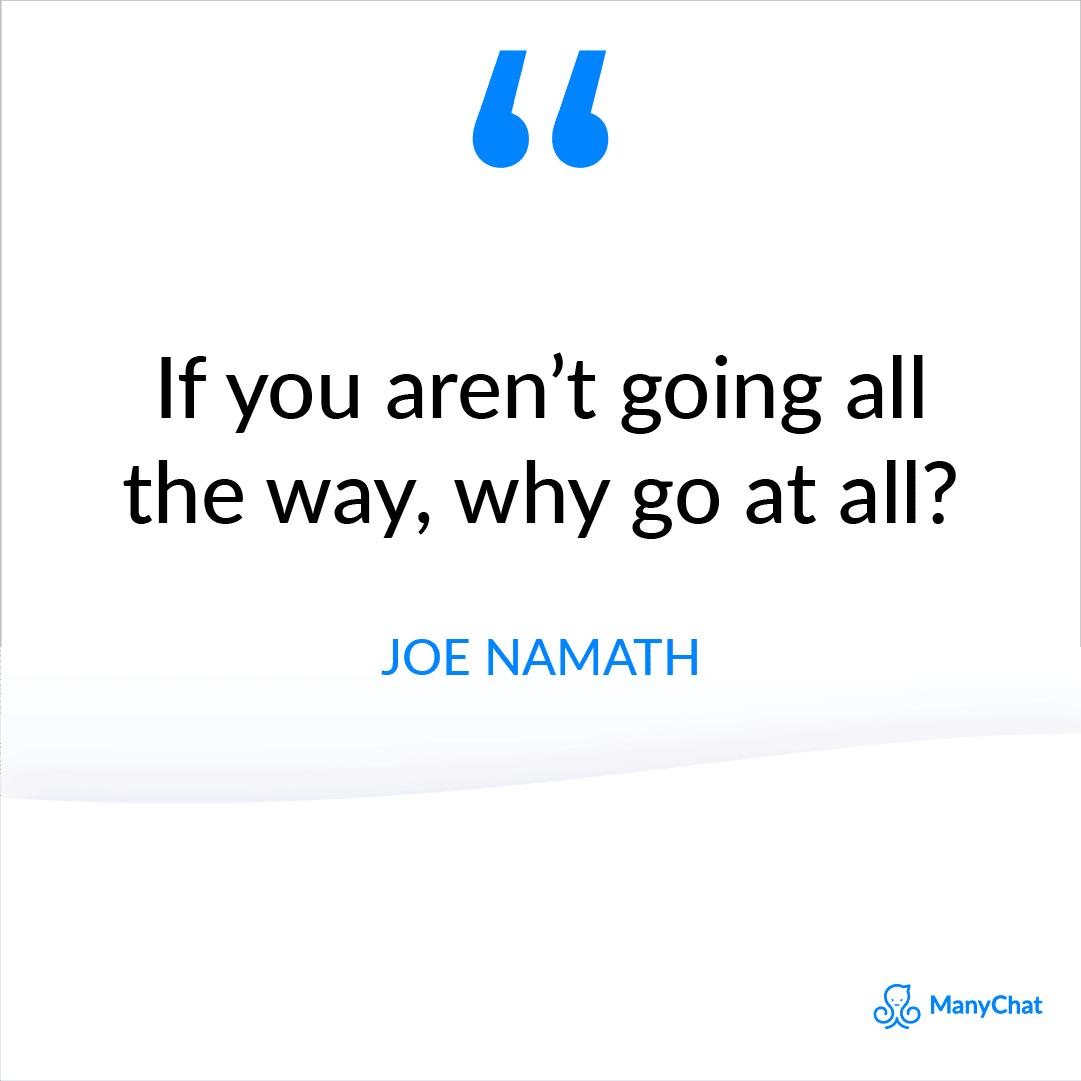 Inspirational Quote by Joe Namath