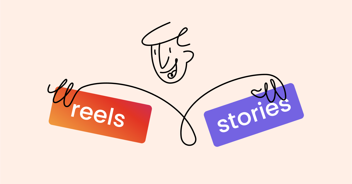 Instagram Reels vs Instagram Stories